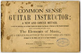 The common sense guitar instructor; a new and concise method, in which the instructions as so simply treated that...
