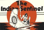 Indian Sentinel, 1902-1962